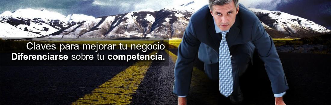 Claves para mejorar tu negocio. Diferenciarse sobre tu competencia…